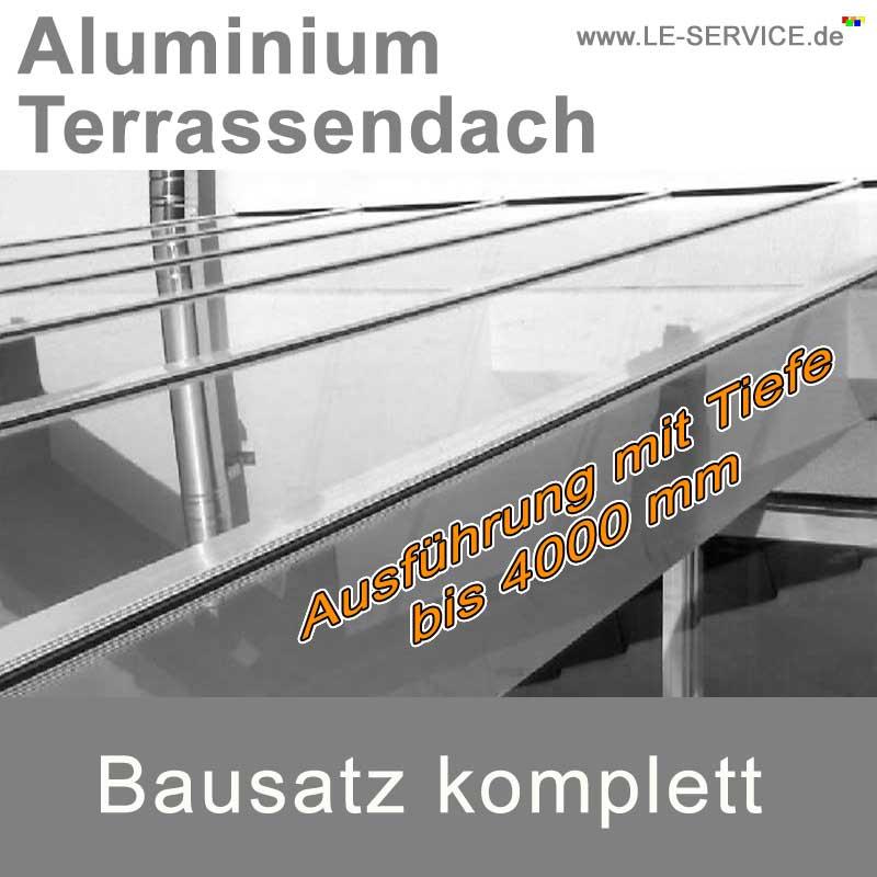 Aluminium Terrassendach bis 4000 mm Tiefe inklusive VSG